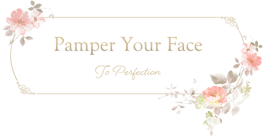 Pamper Your Face To Perfection